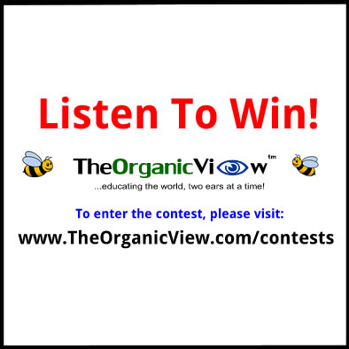 Listen To Win On The Organic View Radio Show-r