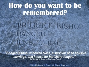 Bridget Bishop was hanged for being a witch.